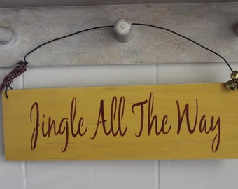 Jingle All the Way Stenciled sign