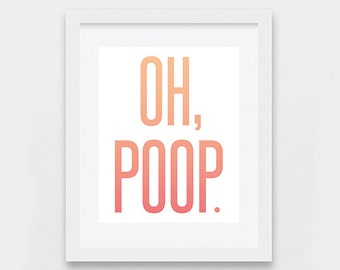 Oh Poop Digital Print, Quirky Nursery Decor, Funny Baby Shower Gift, Peach Ombre Typography Art Print, Instant Download Print