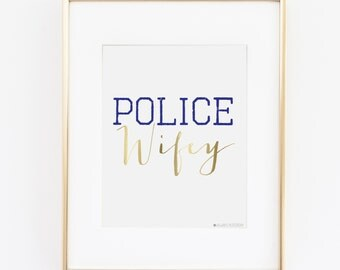 Police Officer Decor|Police Officer Gifts |Police Wife |Police Gift |Police | Police Wifey Printable Art |Police Wedding | Instant Download