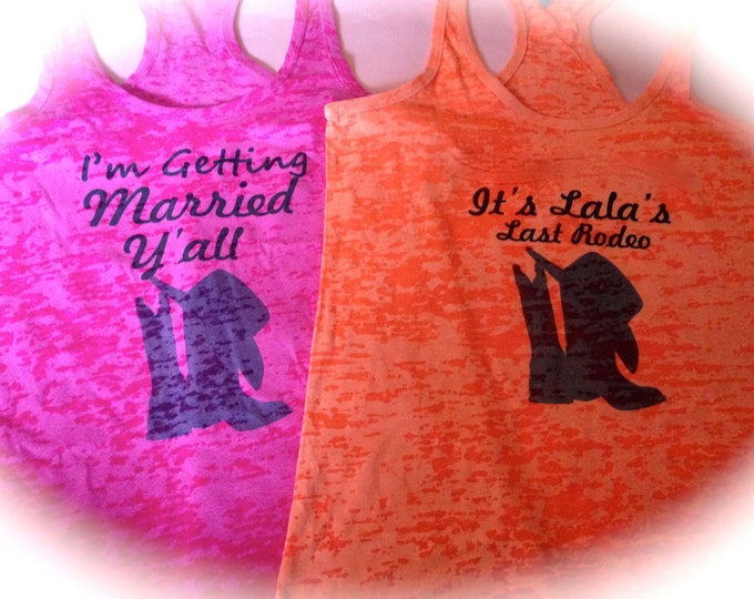 I'm Getting Married Ya'All Shirt / Custom Rodeo Tank Tops / Personalized last Rodeo Tank Top / Bridesmaid Tank Tops / Bachelorette Party