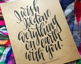 """Zelda Fitzgerald """"I Wish I'd Done Everything on Earth With You"""" Print"""