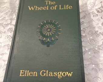 Antique First EditionBook, The Wheel of Life by Ellen Glasgow, 1906, Pulitzer Prize Winning author of novels set in Southern US.