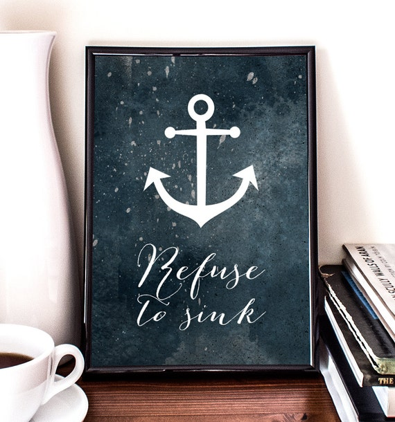 Refuse to sink motivational inspirational anchor nautical