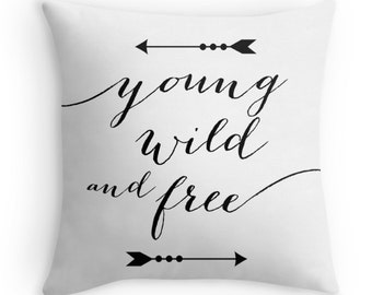 Young Wild and Free Typography Decorative Throw Pillow Cover, Black and White Pillow with Quote, Arrows, Christmas Gift