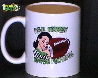 Real Women Watch Football 11 oz coffee mug for Women Who Love Football & Super Bowl Parties