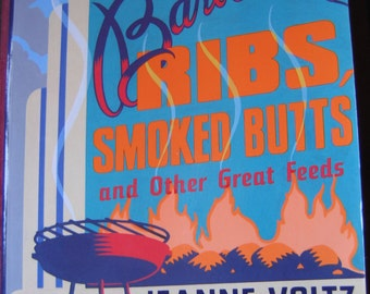 Barbecued Ribs, Smoked Butts & Other Great Feeds by Voltz