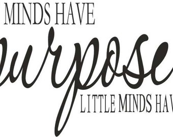 Great minds have purpose  vinyl decal/sticker