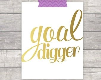 Goal Digger Quote - Office Print - Inspirational Motivational Art - Faux Gold Leaf Foil Art - Modern