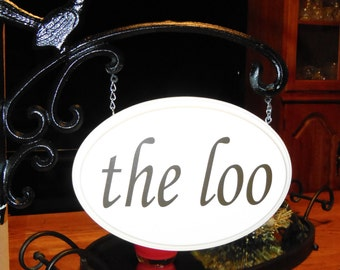 "Hanging Sign - ""the loo"""