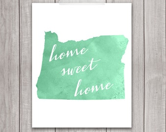 Oregon Art Print - 8x10 Home Sweet Home, Oregon Print, Printable Art, State Watercolor, Printable Wall Art