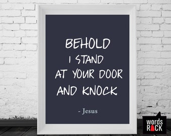 Bible verse  Printable- 8x10 Download JPEG - Scripture Verse -Behold I stand at you door and knock- REV 3:20