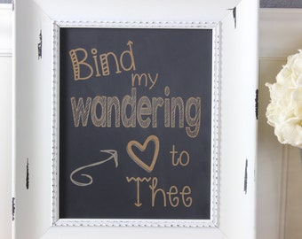 chalkboard, laser engraved,bind my wandering heart, christian, scripture, gift, custom,frame-able chalkboard,chalkboard art,bible,verse