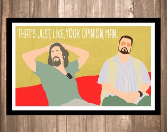 """INSTANT DOWNLOAD - The Big Lebowski """"Your Opinion, Man"""" Print"""