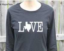 Love Texas Shirt, Long Sleeve Texas Shirt, Womens