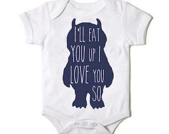 "Where the Wild Things Are ""Ill Eat You Up, I Love You So"" Baby Onesie. Newborn Onesie. Girl Onesie. Boy Onesie. 18 Months. 12 Months. 6."