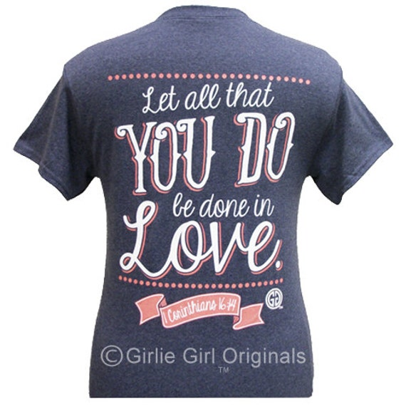 Girlie Girl Originals In Love 1 Corinthians 16:14 Short Sleeve Unisex Fit T-Shirt