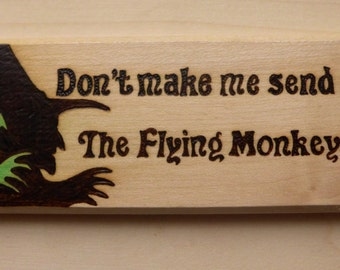 """Wizard of Oz Wicked Witch of the East plaque """"Don't make me send in the flying monkeys'"""
