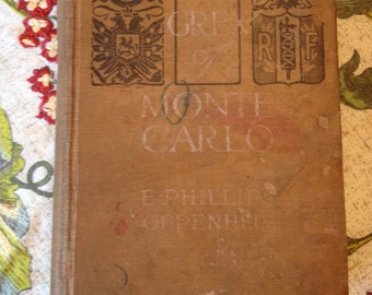 "Unique Antique Book - ""Mr. Grex of Monte Carlo "" by E. Phillips Oppenheim - Published 1915"