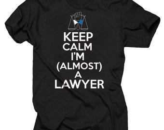 New Lawyer T-shirt Justice Lawyer tee shirt Keep calm I am almost a lawyer
