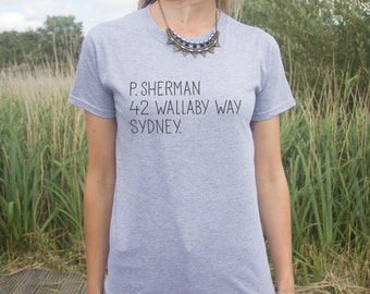 P.Sherman 42 Wallaby Way Sydney T-shirt Top Funny Address Quote Slogan Gift Hipster Movie