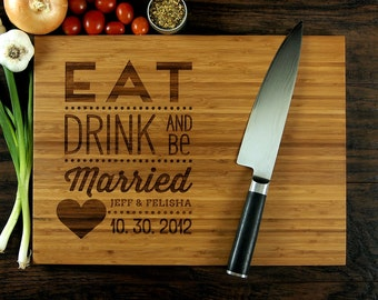 Eat Drink And Be Married Personalized Cutting Board, Custom Wedding Gift, Anniversary Gift, Housewarming Gift, Christmas Gift, Chef Gift