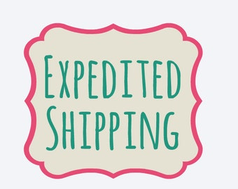 Expedited Shipping (add to your existing order)