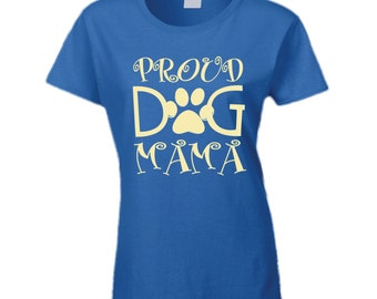 Proud Dog Mama T Shirt Love my Dog T Shirt Tee Shirt Ladies Women Mother's Day Christmas Gift Pet Lover Mutt Mixed Breed Canine