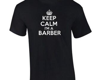 Keep Calm I'm A Barber T-Shirt Mens Ladies Womens Kids Big And & Tall