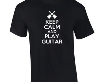 Keep Calm And Play Guitar T-Shirt Funny Music Band Instrument Mens Ladies Womens Kids Big And & Tall