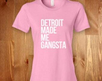 Detroit Made Me Gangsta Pink women tee