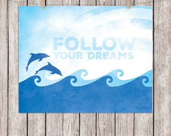 Quote Printable Follow Your Dreams Art Print Dolphins Sea Ocean Nautical Wall Art, 8 x 10 Instant Download Digital File