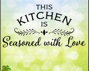 This Kitchen is Seasoned with Love Kitchen Art Design Print or Cut 300 dpi Chalkboard Print Jpeg Png SVG EPS DXF Formats Instant Download