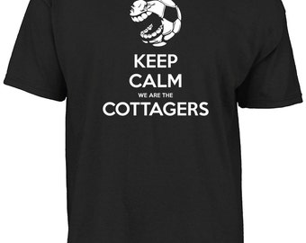 Fulham - Keep calm we are the Cottagers t-shirt