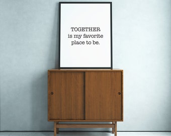 """Typography Poster """"Together Is My Favorite Place To Be"""" Happy Love Motivational Inspirational Quote Print Wall Home Decor"""