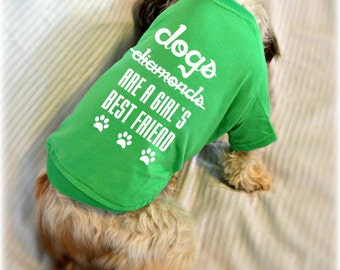 Cute Dog T-Shirts. Dogs are a Girl's Best Friend Dog Shirt. Small Pet Clothes. Gift for Dog Lover.