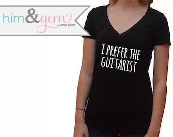 "Music Shirt ""I Prefer the Guitarist"" // Musician's Girlfriend Shirt // Guitarist Boyfriend Shirt // Music Shirt // Guitar Shirt // Musician"