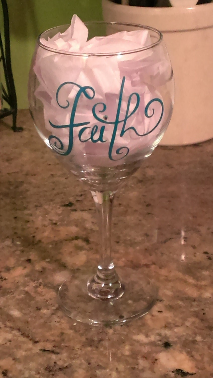 2o oz wine glass with vinyl lettering faith and by for Where to buy vinyl letters for wine glasses