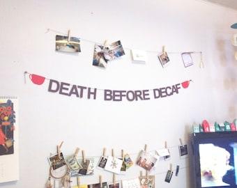 Death Before Decaf Paper Garland // coffee, coffee addict, latte, tea, starbucks, dunkin, caffeine