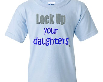 Lock Up Your Daughters Funny Boys T-Shirt, Handsome Boy Shirt, Cute Boy Shirt, Funny Boys T-Shirt