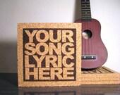 Custom Song Lyric Cork Wall Art Trivet - Personalized Gift Custom Quote - Hostess Gift - Wedding or Anniversary Gift