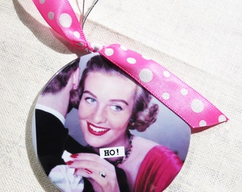 Funny Christmas Ornament , HO!  3 inch mylar with magnet back