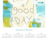2015 POSTER Calendar ---  GOOD DAY --- 100 % Recycled Paper