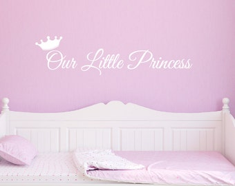 Our Little Princess Wall Decal - Princess Wall Decal - Princess Nursery Decor - Baby Girl Nursery