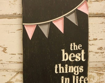 The Best Things in Life Aren't Things Pennant Engraved Wood Sign (S-044)