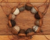 Felted Wool Acorns Natural colored or Acorn Ornaments, Set of 12