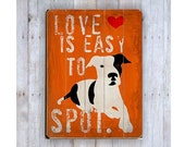 Dog Art Sign, Love is Easy to Spot, Wooden Sign, Black and White Dog, Dog Lover Gift, Wood Plank, Dog Love, Dog Themed Decor, Wall Decor
