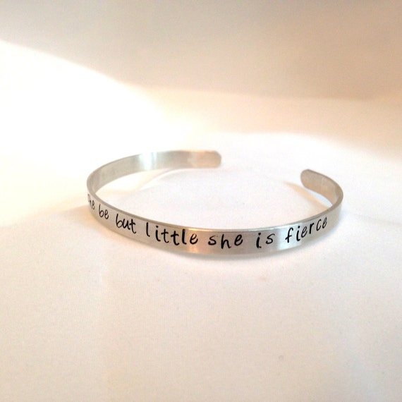 Shakespeare Quote, and though she be but little, she is fierce, hand-stamped bracelet, silver bangle