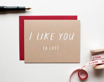 I Like You (A Lot) - Love Card - Valentine - Anniversary - screen printed - modern - rustic - hand lettering - minimal