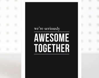 Awesome Together Funny Valentines Anniversary Card