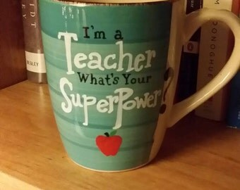 I'm a teacher, what's your superpower? Quote coffee mug
